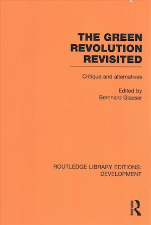 The Green Revolution Revisited af Bernhard Glaeser