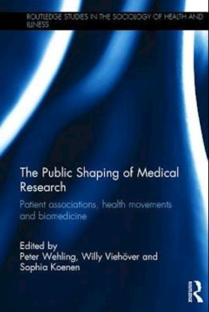 The Public Shaping of Medical Research af Peter Wehling