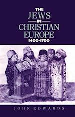 The Jews in Christian Europe 1400-1700 (Christianity and Society in the Modern World Paperback)
