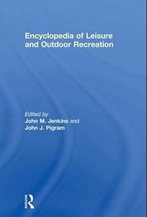 Encyclopedia of Leisure and Outdoor Recreation af John Jenkins