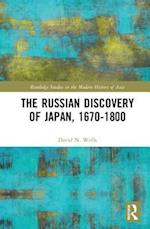 The Russian Discovery of Japan, 1670-1800 (Routledge Studies in the Modern History of Asia)