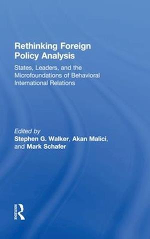 Rethinking Foreign Policy Analysis af Mark Schafer, Akan Malici, Stephen G Walker