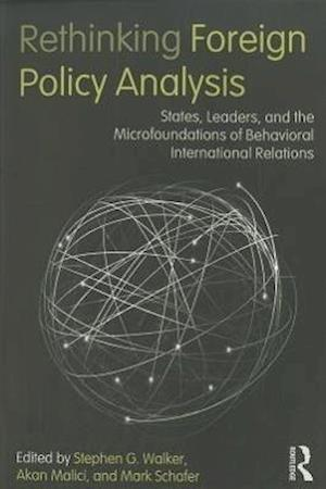 Rethinking Foreign Policy Analysis af Akan Malici, Stephen G Walker, Mark Schafer