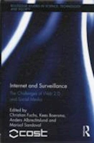 Internet and Surveillance af Anders Albrechtslund, Christian Fuchs, Kees Boersma