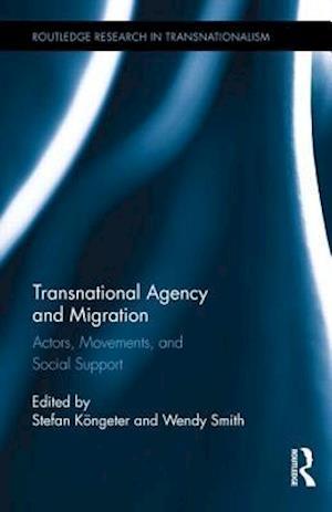 Transnational Agency and Migration af Stefan Kongeter