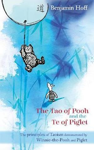 Winnie-the-Pooh: The Tao of Pooh & the Te of Piglet af Benjamin Hoff, E H Shephard