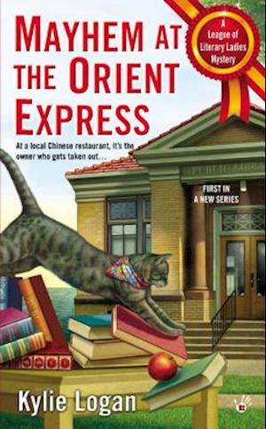 Mayhem at the Orient Express af Kylie Logan