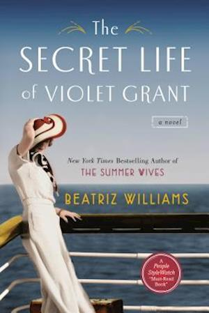 The Secret Life of Violet Grant af Beatriz Williams