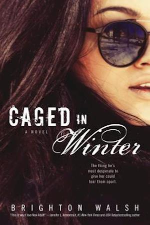 Caged in Winter af Brighton Walsh