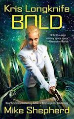 Bold (Kris Longknife)