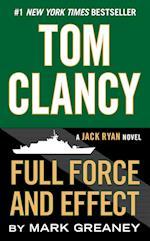 Tom Clancy Full Force and Effect af Mark Greaney