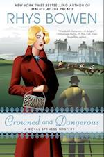 Crowned and Dangerous (Royal Spyness)