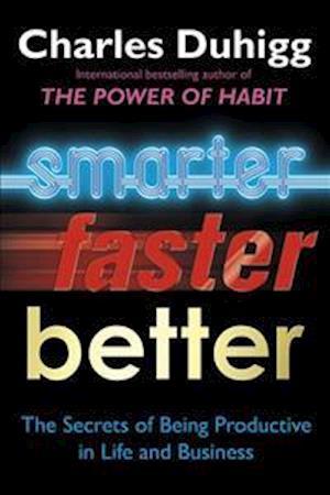 Smarter, Faster, Better af Charles Duhigg