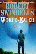 World-eater af Robert Swindells