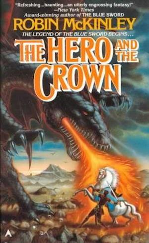 The Hero and the Crown af McKinley, Robin McKinley