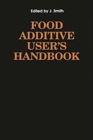 Food Additive User's Handbook af J. Smith, James Smith, Jim Smith