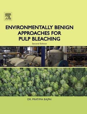 Environmentally Benign Approaches for Pulp Bleaching af Pratima Bajpai