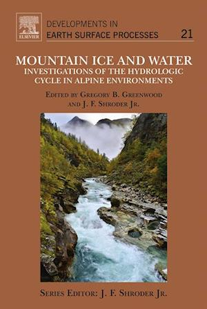 Mountain Ice and Water af John F. Shroder, Gregory B Greenwood