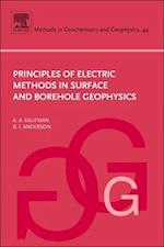 Principles of Electric Methods in Surface and Borehole Geophysics (METHODS IN GEOCHEMISTRY AND GEOPHYSICS, nr. 44)