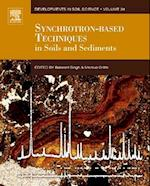 Synchrotron-Based Techniques in Soils and Sediments (DEVELOPMENTS IN SOIL SCIENCE, nr. 34)