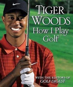 How I Play Golf af Golf Digest, Tiger Woods