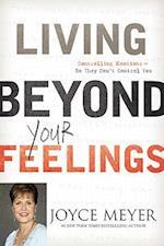 Living Beyond Your Feelings af Joyce Meyer