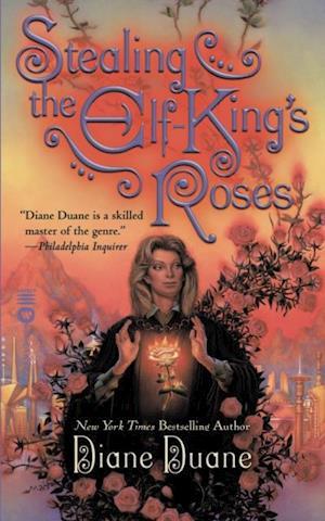 Stealing the Elf-King's Roses af Diane Duane