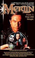 Merlin: The Old Magic - Part 1 af James Mallory