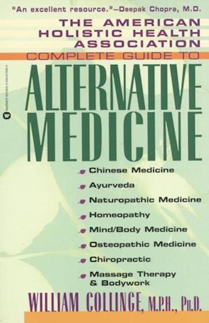 American Holistic Health Association Complete Guide to Alternative Medicine af William Collinge