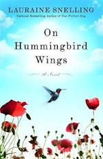 On Hummingbird Wings af Lauraine Snelling