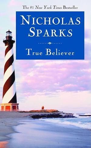 True Believer af Nicholas Sparks
