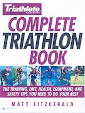 Bog, paperback Triathlete Magazine's Complete Triathlon Book af Matt Fitzgerald