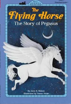 Bog, paperback The Flying Horse af Jane B. Mason