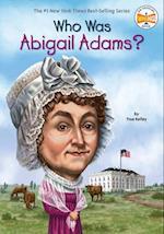 Who Was Abigail Adams? af True Kelley