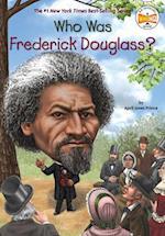 Who Was Frederick Douglass? af April Jones Prince