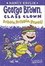 Dribble, Dribble, Drool! (George Brown, Class Clown)