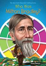 Who Was Milton Bradley? (Who Was...?)