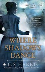 Where Shadows Dance af C. S. Harris