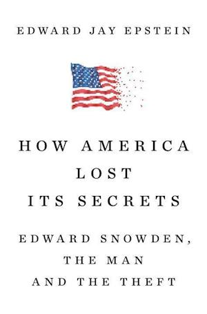 Bog, hardback How America Lost Its Secrets af Edward Jay Epstein