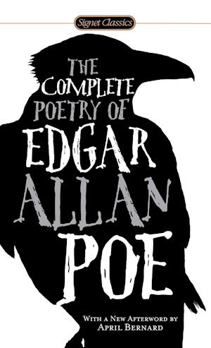 The Complete Poetry of Edgar Allan Poe af April Bernard, Jay Parini, Edgar Allan Poe