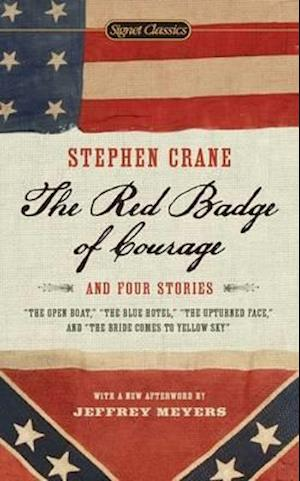 The Red Badge of Courage and Four Stories af Jeffrey Meyers, Stephen Crane, James Dickey