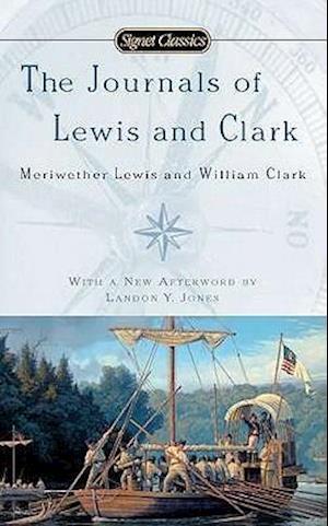The Journals of Lewis and Clark af Meriwether Lewis, William Clark, John Bakeless