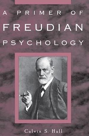 A Primer of Freudian Psychology af Calvin S Hall