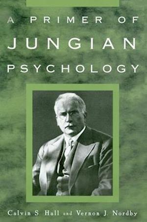 A Primer of Jungian Psychology af Calvin S Hall