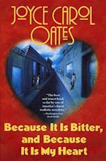 Because It Is Bitter, and Because It Is My Heart af Joyce Carol Oates