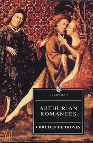Arthurian Romances af Charles E. Ed Tuttle, Chrétien de Troyes, Chrétien de Troyes