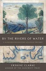By the Rivers of Water af Erskine Clarke