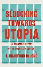Slouching Toward Utopia