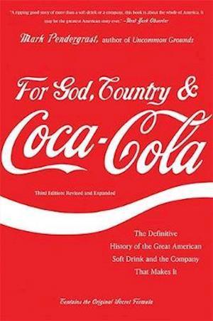 For God, Country, & Coca-Cola af Mark Pendergrast
