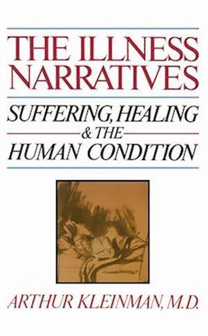 The Illness Narratives af Arthur Kleinman